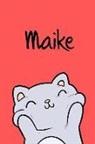 Kreativ Malbuch - Maike: Din A5 - 110 Blanko Seiten - Mein Malbuch - Personalisierter Kalender - Vornamen - Schönes Notizbuch - Notizblock Rot