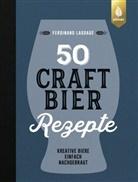 Ferdinand Laudage - 50 Craft-Bier-Rezepte