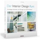 Tomris Tangaz - Der Interior Design Kurs Grundlagen, Techniken und Übungen zur Innenarchitektur.