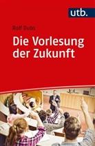 Rolf Dubs, Rolf (Prof. Dr. ) Dubs - Die Vorlesung der Zukunft