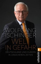 Wolfgang Ischinger, Wolfgang (Prof.) Ischinger - Welt in Gefahr