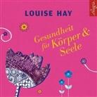 Louise Hay, Louise L. Hay, Rahel Comtesse - Gesundheit für Körper & Seele, 3 Audio-CD (Hörbuch)