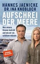 Hanne Jaenicke, Hannes Jaenicke, Ina Knobloch, Ina (Dr.) Knobloch - Aufschrei der Meere