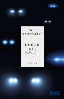 Stig Sæterbakken - Durch die Nacht - Roman