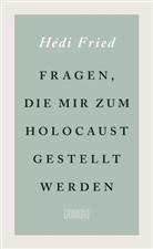 Hédi Fried - Fragen, die mir zum Holocaust gestellt werden