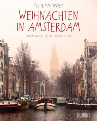 Yvette Van Boven - Weihnachten in Amsterdam - Das Kochbuch für ein entspanntes Fest