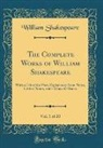 William Shakespeare - The Complete Works of William Shakespeare, Vol. 1 of 20: With a Life of the Poet, Explanatory Foot-Notes, Critical Notes, and a Glossarial Index (Clas