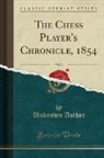 Unknown Author - The Chess Player's Chronicle, 1854, Vol. 2 (Classic Reprint)