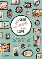 Rebecca Wiltsch, Jenny Boidol - Crew Love Is True Love