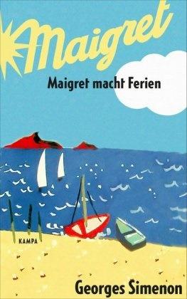 Georges Simenon - Maigret macht Ferien