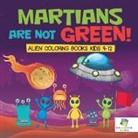 Educando Kids - Martians Are Not Green! | Alien Coloring Books Kids 9-12