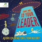 Educando Kids - Take Me to Your Leader | Aliens Coloring for 6 Year Old Boy