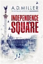 A D Miller, A. D. Miller - Independence Square