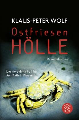 Klaus-Peter Wolf - Ostfriesenhölle - Kriminalroman. Der neue Fall für Ann Kathrin Klaasen