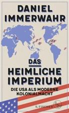 Daniel Immerwahr - Das heimliche Imperium