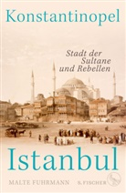 Dr. Malte Fuhrmann, Malte Fuhrmann - Konstantinopel - Istanbul