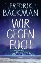 Fredrik Backman - Wir gegen euch