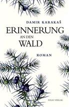 Damir KarakaÅ¡, Damir Karakas, Damir Karakaš - Erinnerung an den Wald