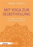 Anna Trökes - Mit Yoga zur Selbstheilung