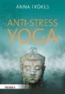 Anna Trökes, Nike Schenkl - Anti-Stress-Yoga