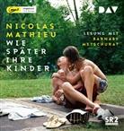Nicolas Mathieu, Barnaby Metschurat - Wie später ihre Kinder, 2 MP3-CDs (Hörbuch)