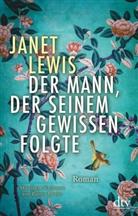 Janet Lewis - Der Mann, der seinem Gewissen folgte