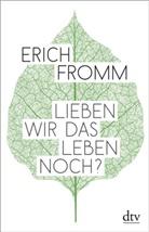 Erich Fromm, Raine Funk, Rainer Funk - Lieben wir das Leben noch?