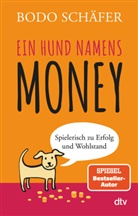 Bodo Schäfer - Ein Hund namens Money