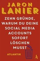 Jaron Lanier - Zehn Gründe, warum du deine Social Media Accounts sofort löschen musst