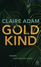 Claire Adam - Goldkind