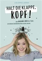 Lisa Sophie Laurent - Halt die Klappe, Kopf!
