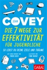 Tobias Beck, Sean Covey, Timo Wuerz, Timo Wuerz, Nikolas Bertheau - Die 7 Wege zur Effektivität für Jugendliche