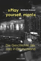 "Wolfram Knauer - ""Play yourself, man!"""