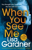 Lisa Gardner - When You See Me