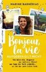Marine Barnérias - Bonjour, la vie. Aufgeben gilt nicht