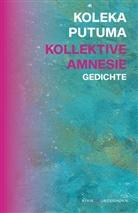 Koleka Putuma, Paul-Henri Campbell, Indra Wussow - Kollektive Amnesie