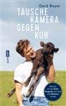 Ger Bayer, Gerd Bayer, Christine Knödler - Tausche Kamera gegen Kuh
