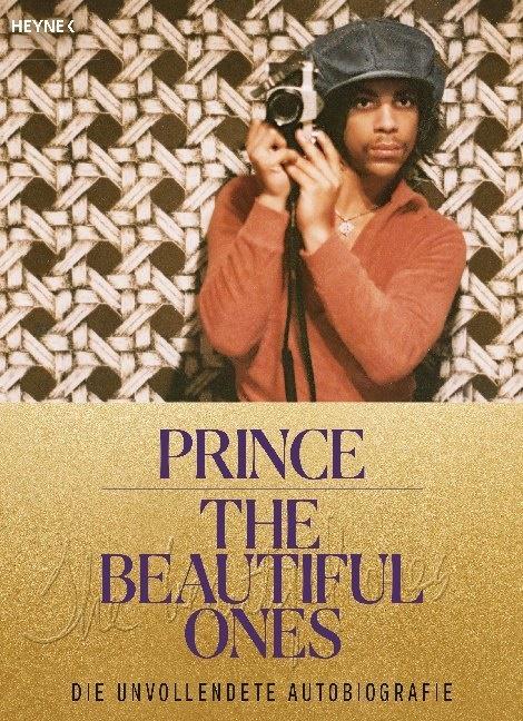Dan Piepenbring,  Princ,  Prince,  Prince - The Beautiful Ones - Die unvollendete Autobiografie - Mit über 200 einzigartigen Fotos und Dokumenten aus dem Privatarchiv des Künstlers