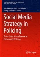 Babak Akhgar, P. Saskia Bayerl, Petra S. Bayerl, Petra Saskia Bayerl, George Leventakis, Petr Saskia Bayerl - Social Media Strategy in Policing