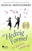 Hedvig Montgomery - Die Hedvig-Formel für glückliche Schulkinder