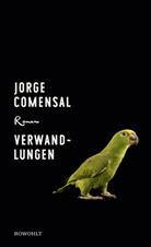 Jorge Comensal - Verwandlungen
