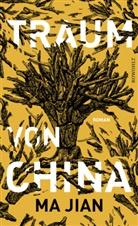 Ma Jian, Jian Ma, Ma Jian, Ma Jian - Traum von China