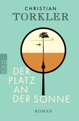 Christian Torkler - Der Platz an der Sonne - Roman