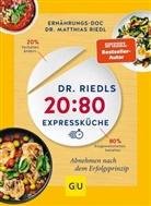 Dr. med. Matthias Riedl, Matthias Riedl - Dr. Riedls 20:80 Expressküche