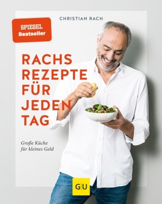 Christian Rach - Rachs Rezepte für jeden Tag - Große Küche für kleines Geld