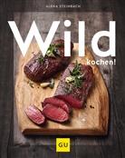 Klau Einwaqnger, Inga u a Haase, Alen Steinbach, Alena Steinbach - Wild kochen!