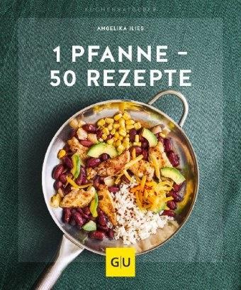 Angelika Ilies - 1 Pfanne - 50 Rezepte