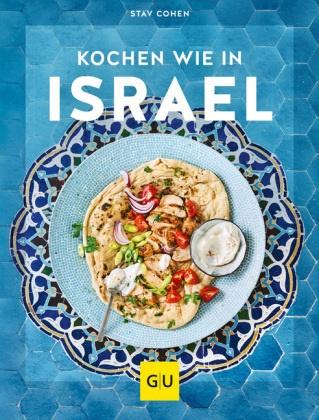 Sta Cohen, Stav Cohen, Wolfgang Schardt - Kochen wie in Israel - Hier schmeckt's original