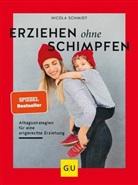 Nicola Schmidt - Erziehen ohne Schimpfen
