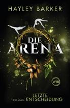 Hayley Barker - Die Arena: Letzte Entscheidung